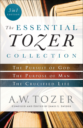 The essential tozer collection 3 in 1 edition baker publishing cover art bethany house fandeluxe Images