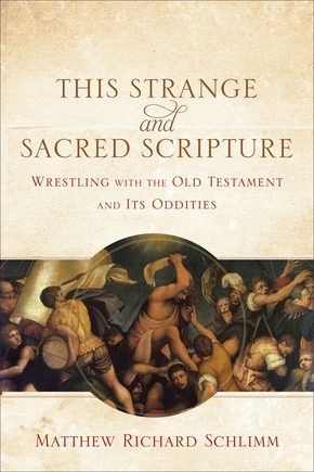 This Strange and Sacred Scripture | Baker Publishing Group