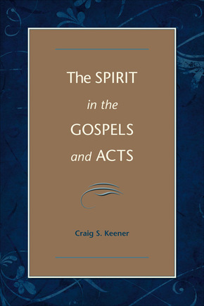 The Spirit In The Gospels And Acts Baker Publishing Group