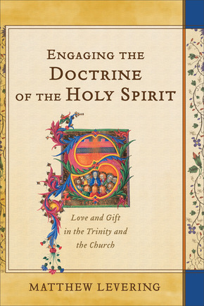 Engaging the Doctrine of the Holy Spirit | Baker Publishing