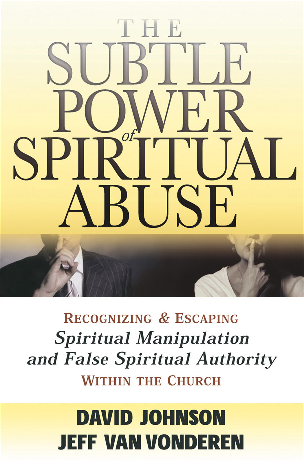 The Subtle Power of Spiritual Abuse, Repackaged Edition | Baker