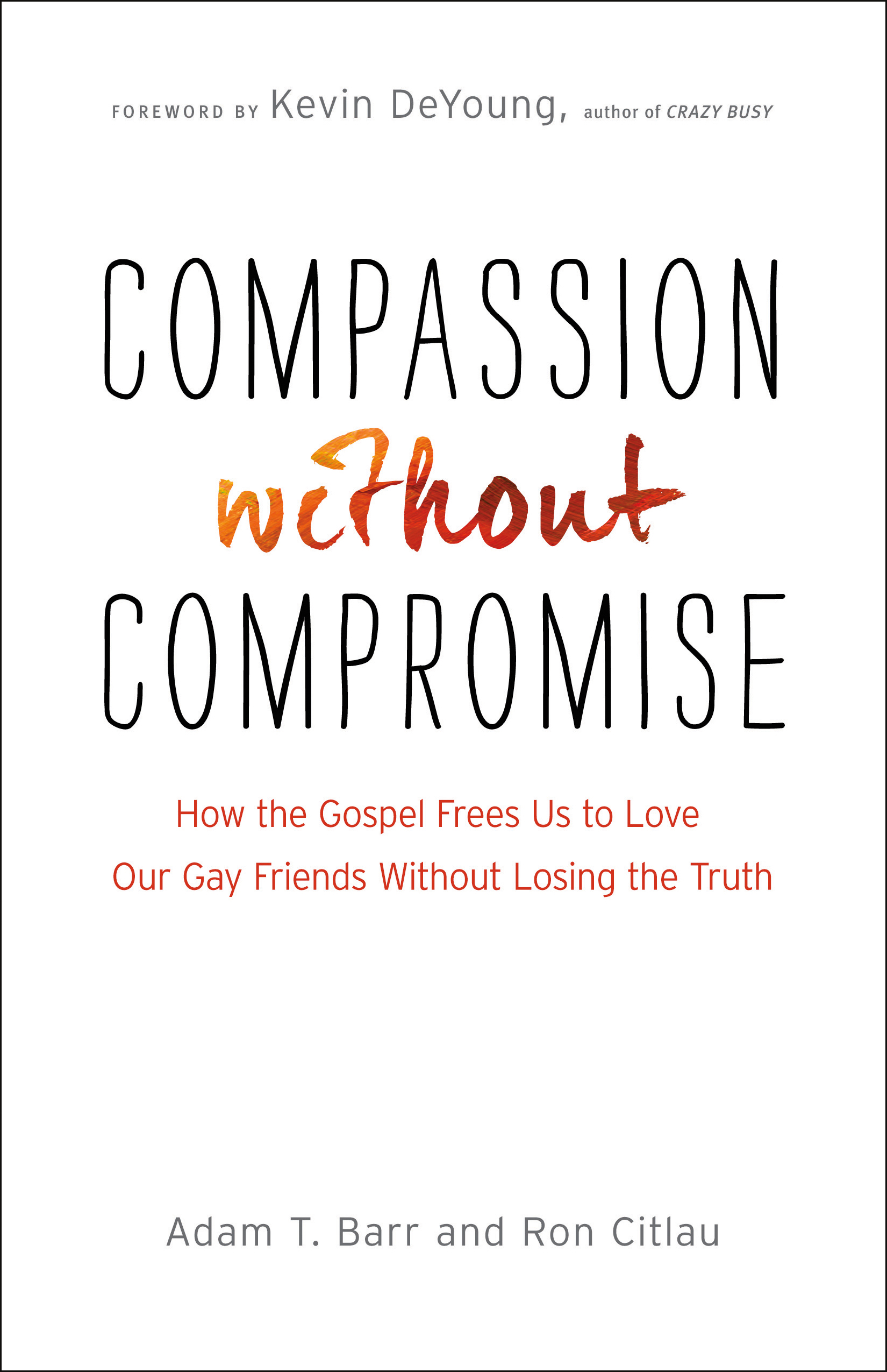 compassion out compromise baker publishing group compassion out compromise