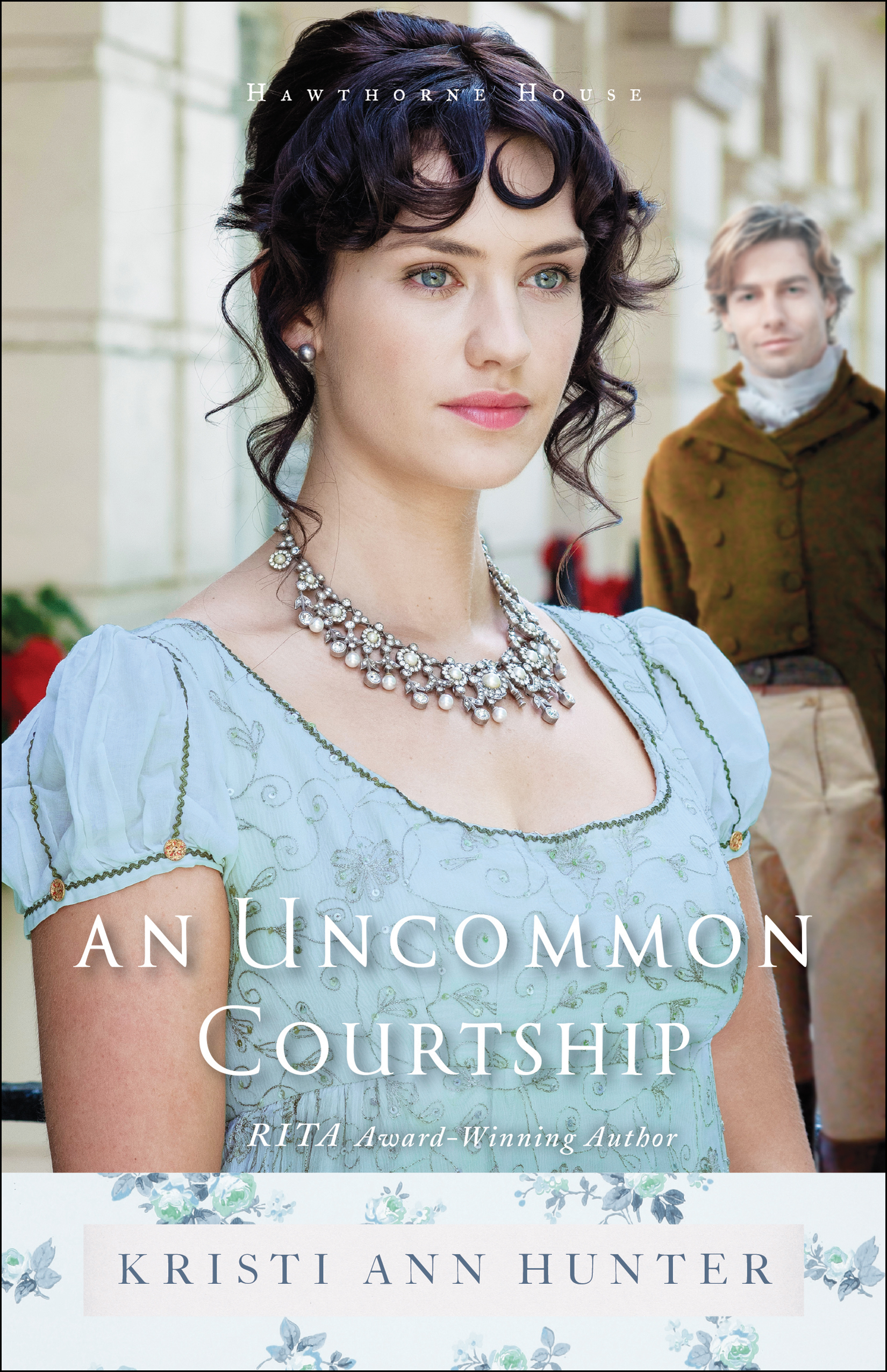 An Uncommon Courtship by Kristi Ann Hunter