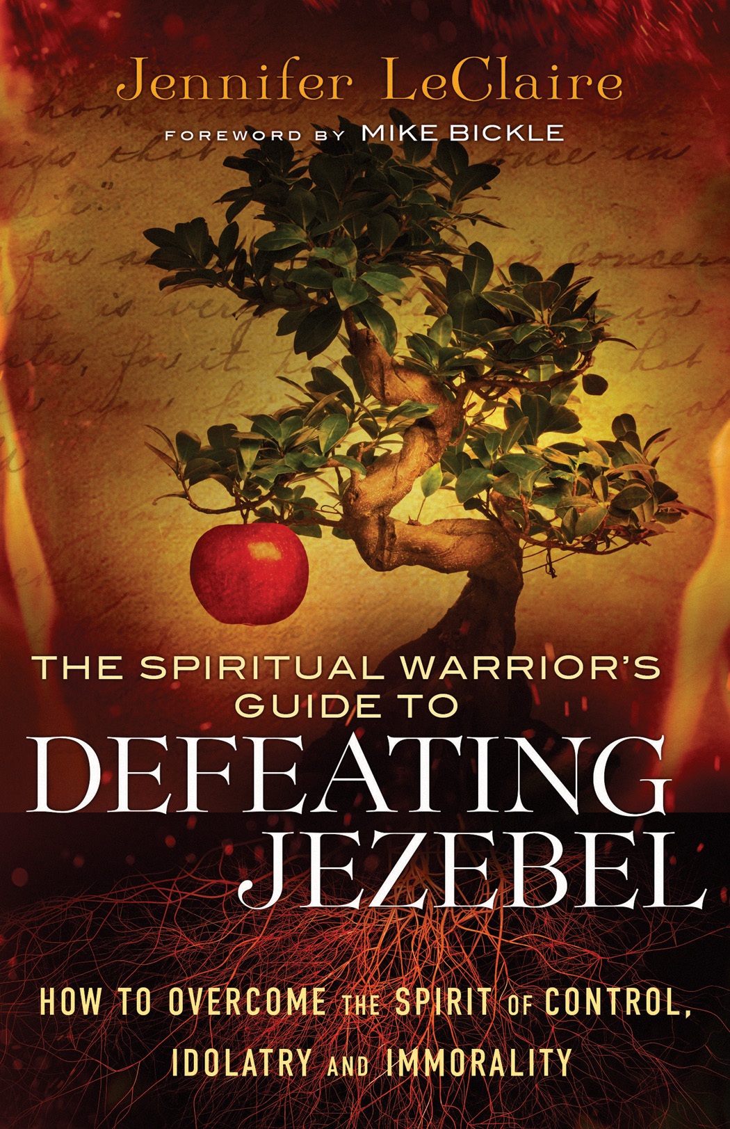 Defeating Jezebel: How to Overcome the Spirit of Control, Idolatry and Immorality