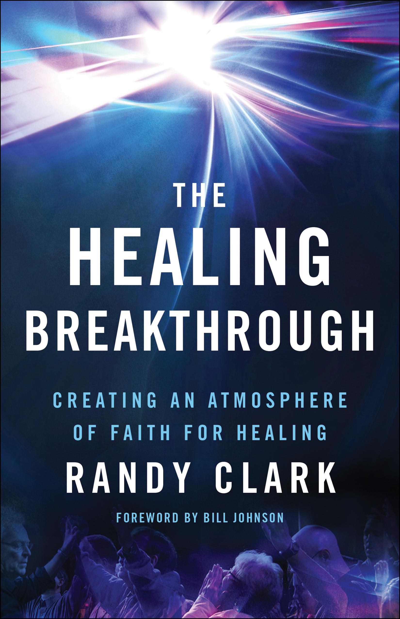 The Healing Breakthrough | Baker Publishing Group