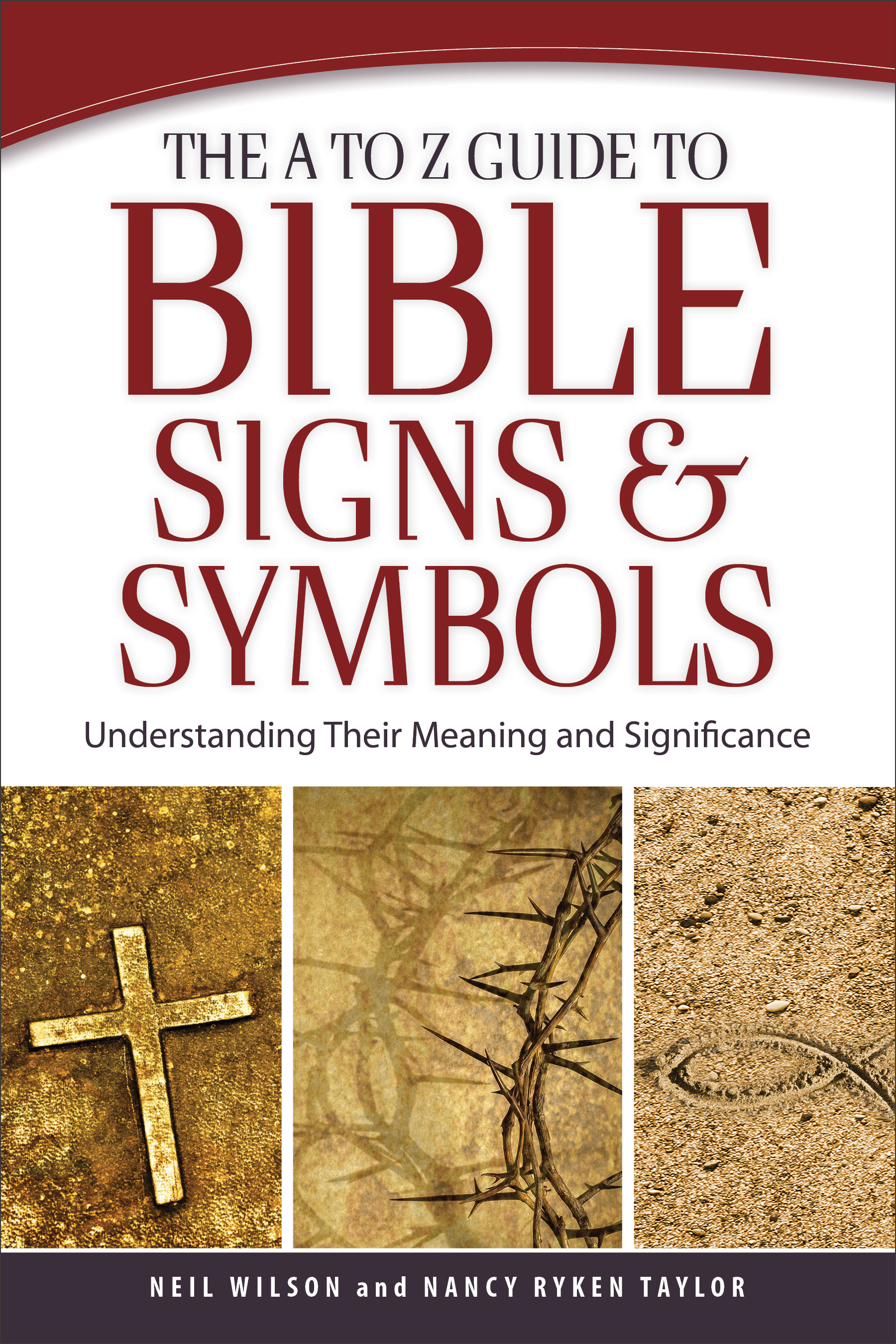 The A To Z Guide To Bible Signs And Symbols Baker Publishing Group