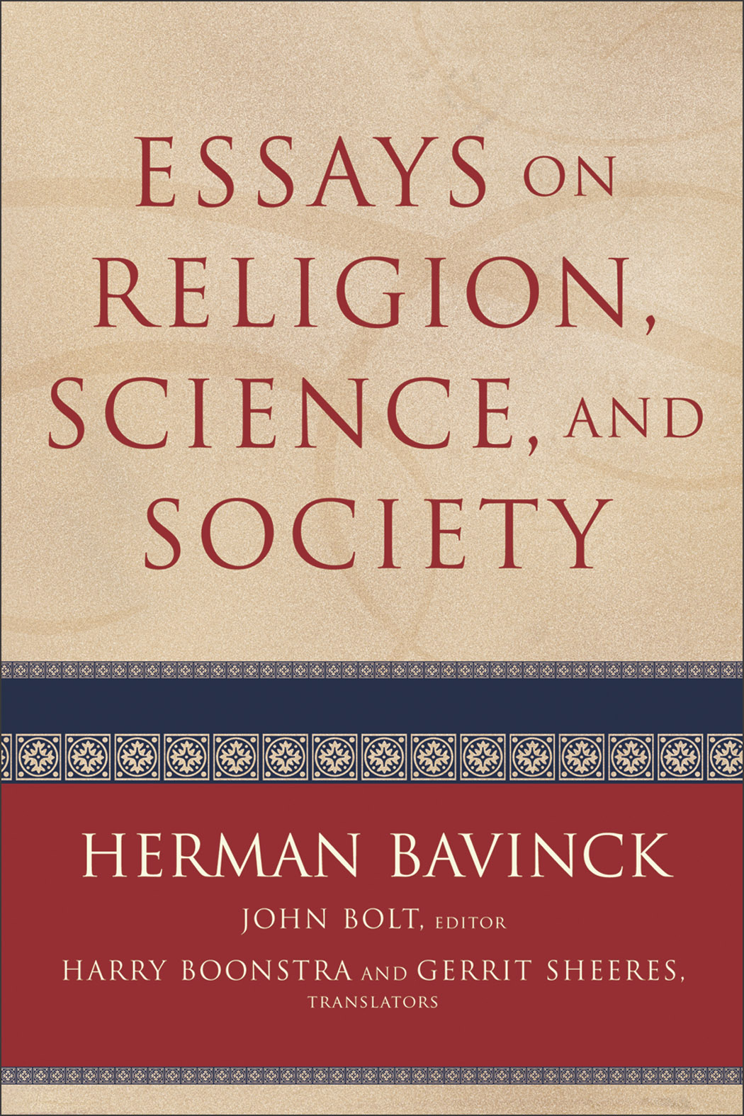 Essays On Religion Science And Society  Baker Publishing Group Baker Publishing Group