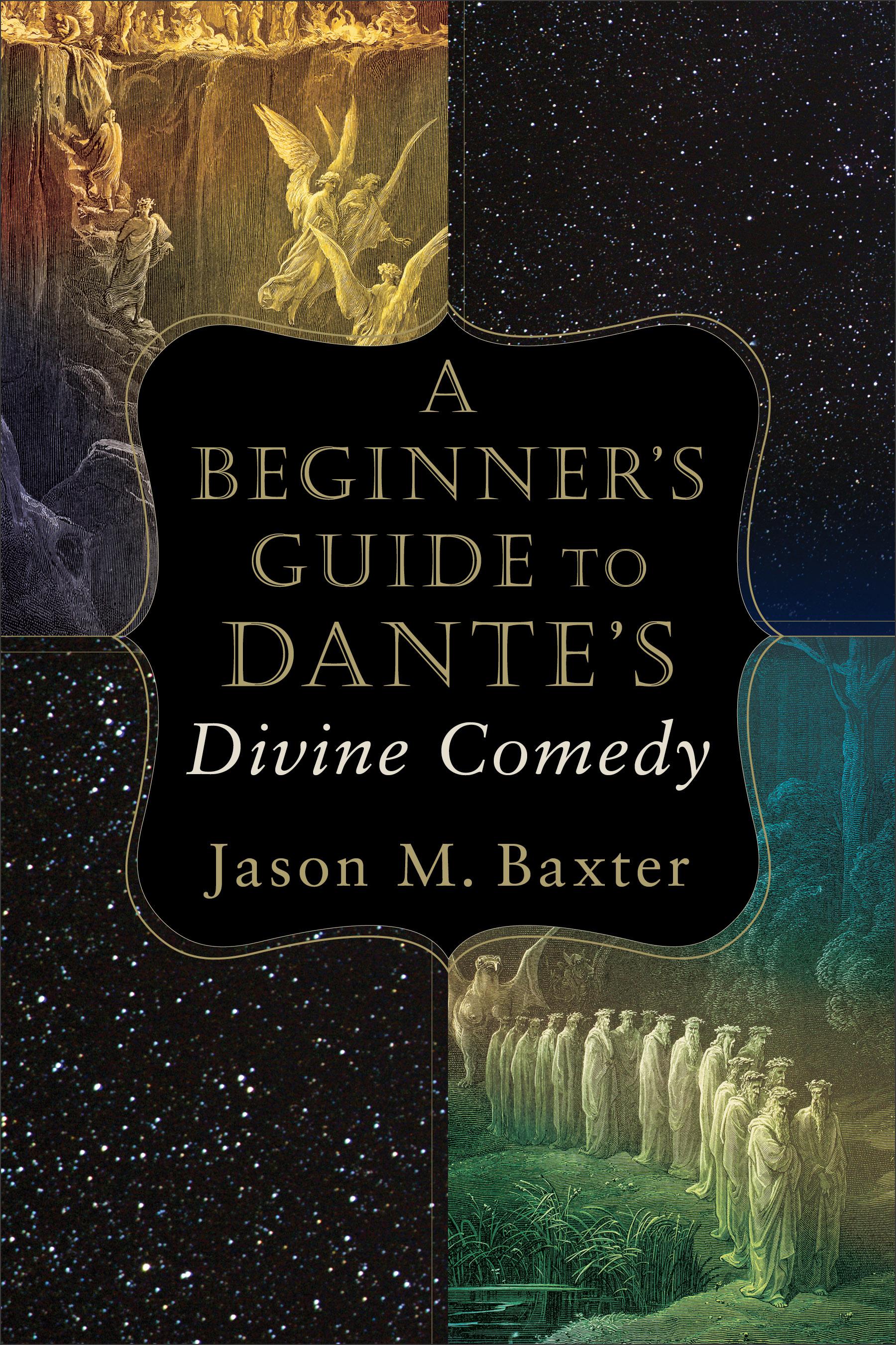 A Beginner S Guide To Dante S Divine Comedy Baker