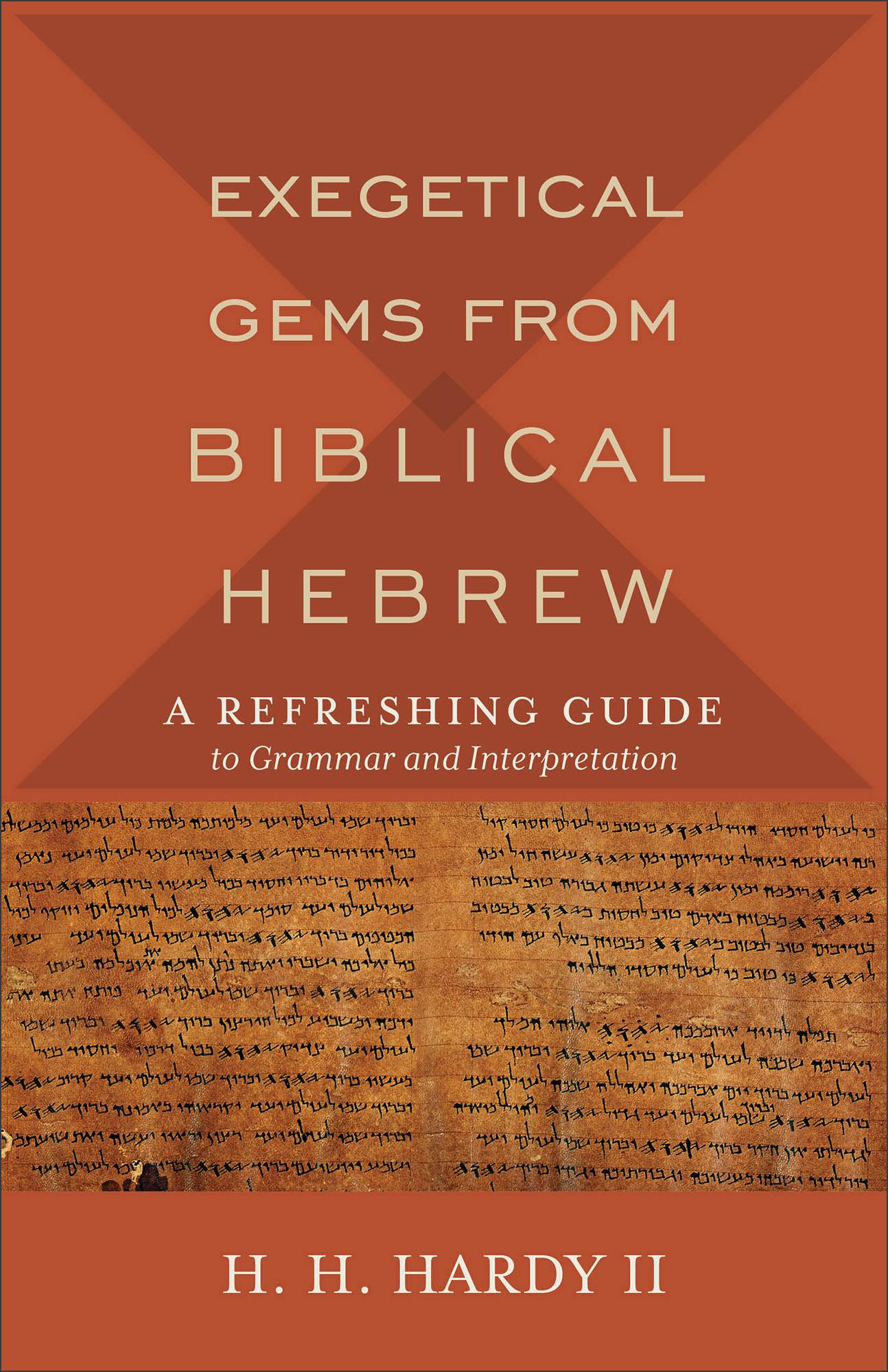 Exegetical Gems from Biblical Hebrew | Baker Publishing Group