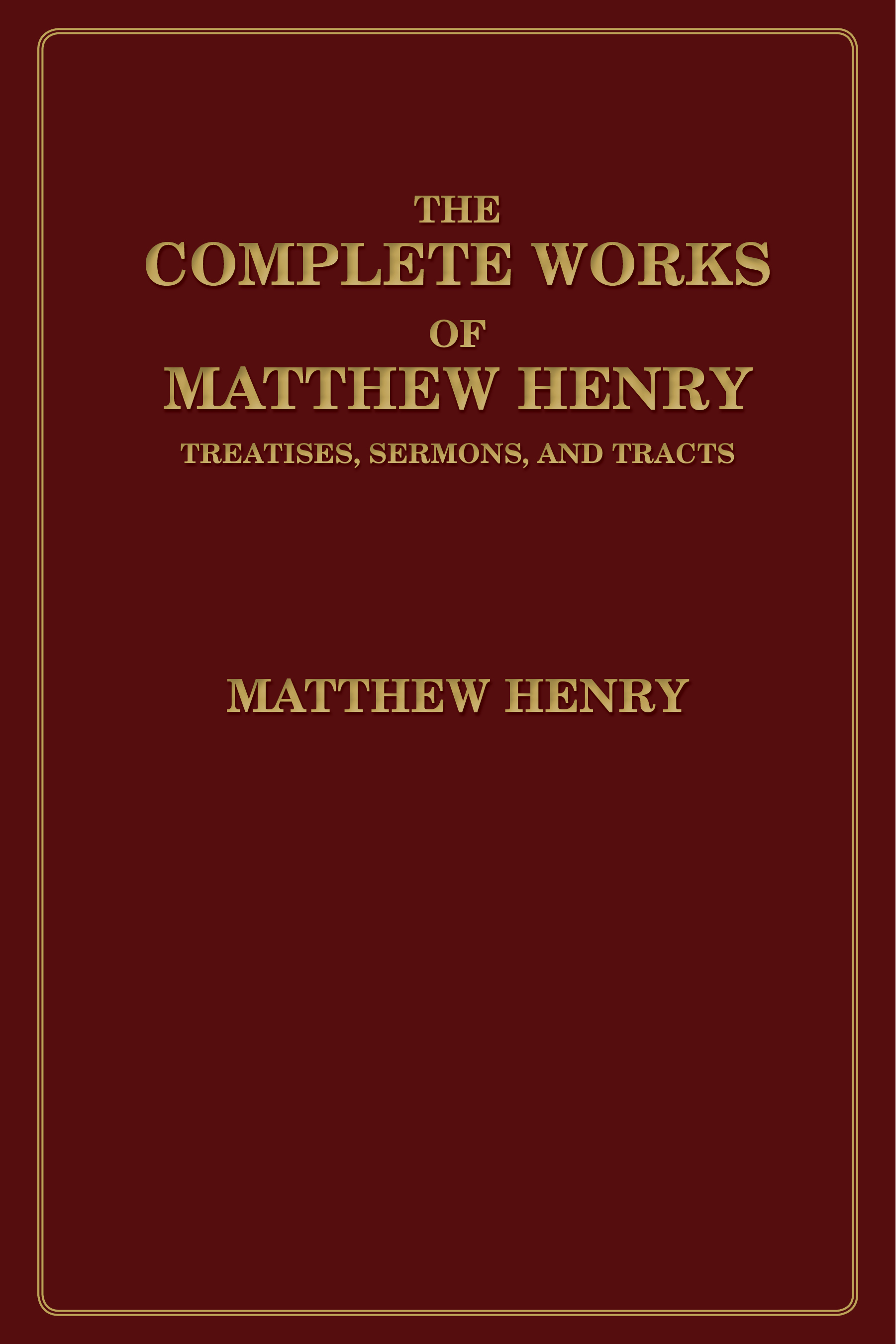 The Complete Works of Matthew Henry | Baker Publishing Group