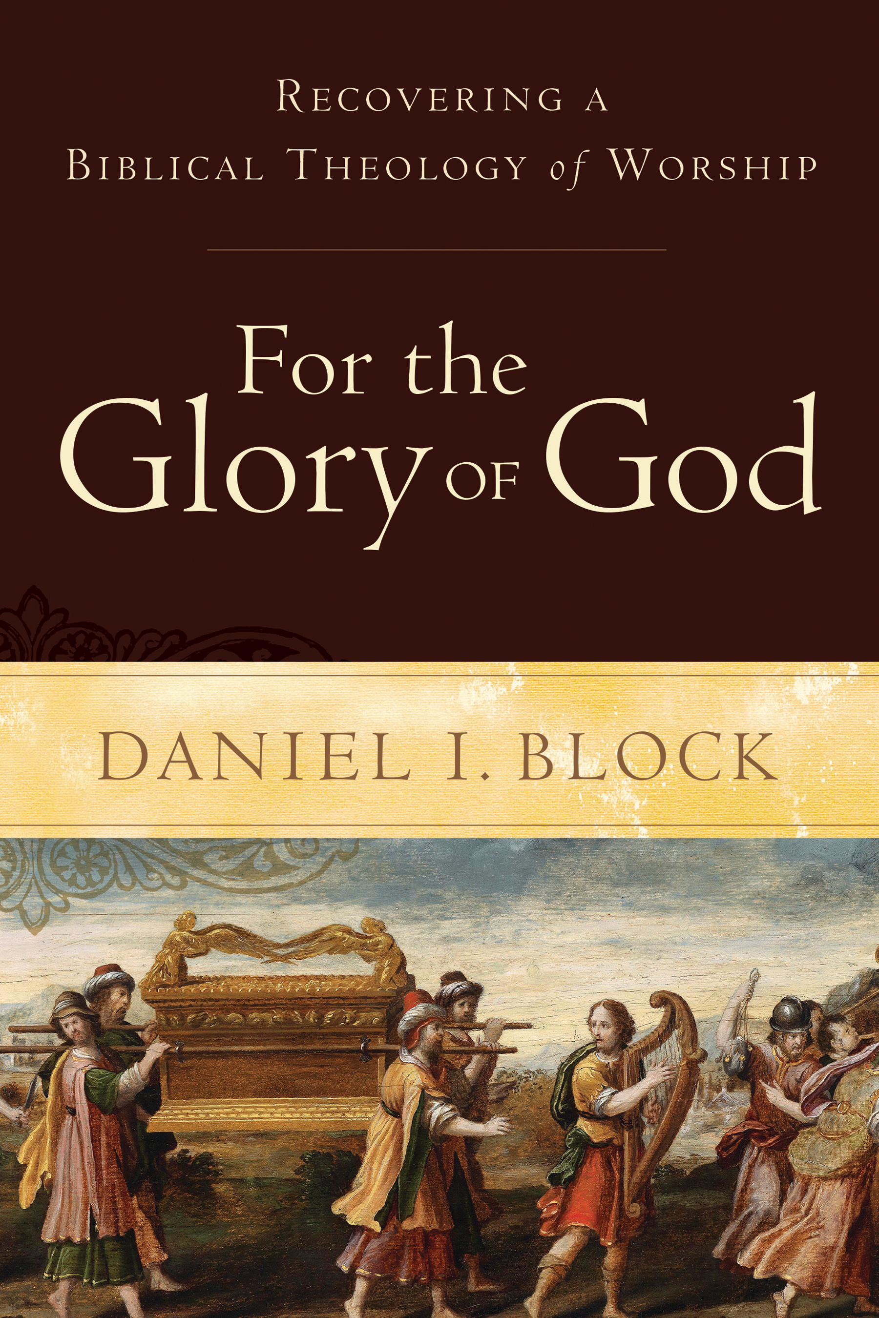 Recovering a Biblical Theology of Worship