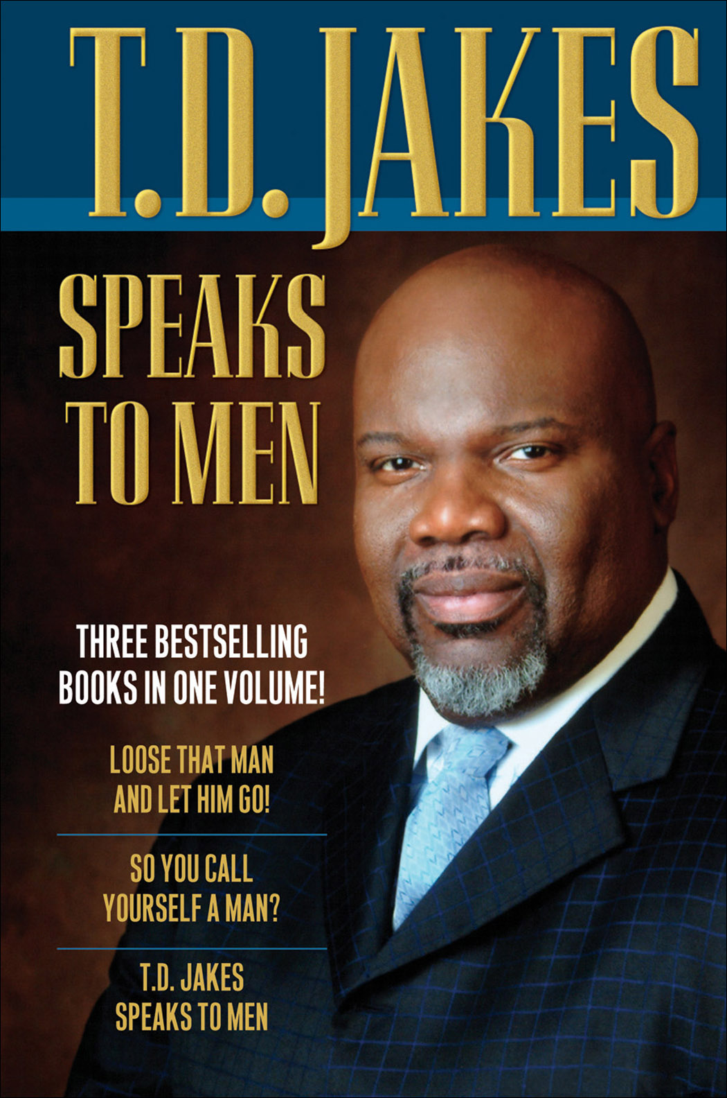 T D Jakes Speaks To Men 3 In 1 Baker Publishing Group