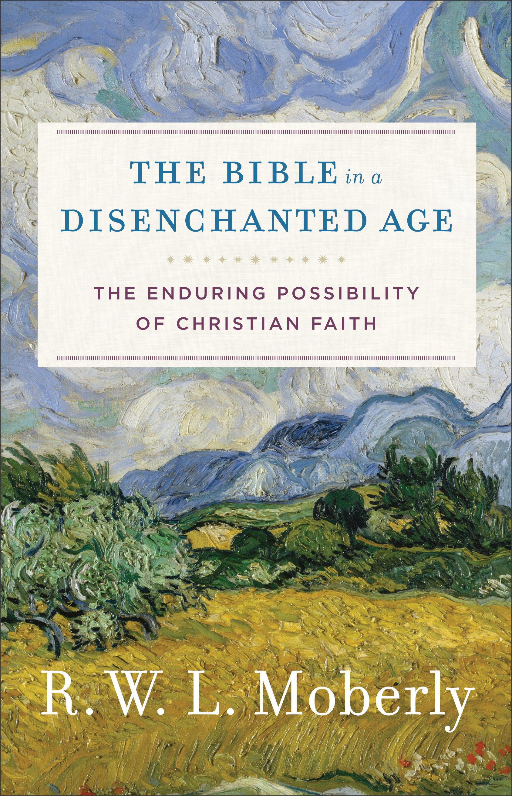 The Bible in a Disenchanted Age | Baker Publishing Group