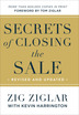 Secrets of Closing the Sale, Revised and Updated Edition