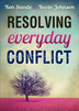 Resolving Everyday Conflict, Updated Edition