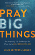 Pray Big Things
