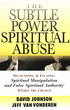 The Subtle Power of Spiritual Abuse, Repackaged Edition