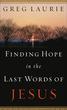 Finding Hope in the Last Words of Jesus