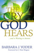 The Cry God Hears