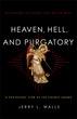 Heaven, Hell, and Purgatory