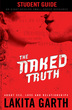 The Naked Truth Student's Guide