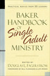 Baker Handbook of Single Adult Ministry