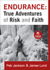 Endurance: True Adventures of Risk and Faith