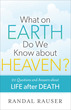 What on Earth Do We Know about Heaven?