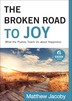 The Broken Road to Joy