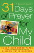 31 Days of Prayer for My Child