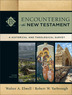 Encountering the New Testament, 3rd Edition