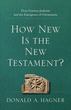 How New Is the New Testament?