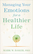 Managing Your Emotions for a Healthier Life, Repackaged Edition