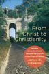 From Christ to Christianity
