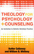 Theology for Psychology and Counseling