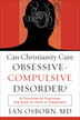 Can Christianity Cure Obsessive-Compulsive Disorder?