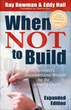 When Not to Build, Expanded Edition