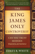 The King James Only Controversy, Updated and Expanded Edition