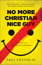 No More Christian Nice Guy, Revised and Expanded Edition