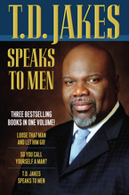 T.D. Jakes Speaks to Men, 3 in 1 Edition