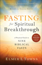 Fasting for Spiritual Breakthrough, Revised and Updated Edition