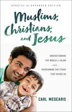 Muslims, Christians, and Jesus, Updated and Expanded Edition