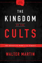 The Kingdom of the Cults, 6th Edition