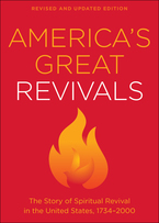 America's Great Revivals, Revised and Updated Edition
