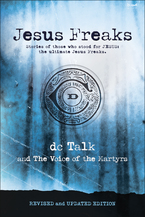 Jesus Freaks, Revised and Updated Edition