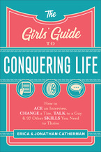 The Girls' Guide to Conquering Life