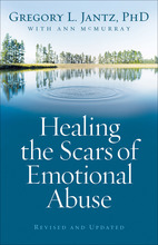 Healing the Scars of Emotional Abuse, Revised and Updated Edition
