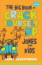The Big Book of Crack Yourself Up Jokes for Kids, Repackaged Edition