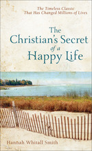 The Christian's Secret of a Happy Life, Unabridged Edition