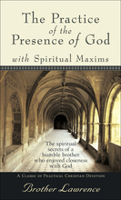 The Practice of the Presence of God with Spiritual Maxims